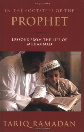 In the Footsteps of the Prophet: Lessons from the Life of Muhammad by Tariq Ramadan,http://www.amazon.com/dp/0195374762/ref=cm_sw_r_pi_dp_N8SHtb06X1R1MD3P