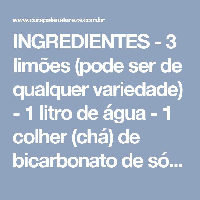 INGREDIENTES  - 3 limões (pode ser de qualquer variedade)  - 1 litro de água  - 1 colher (chá) de bicarbonato de sódio (use o vendido em farmácias, que é mais puro)  MODO DE PREPARO  Faça um suco com os três limões e o despeje na água.  Em seguida, adicione o bicarbonato de sódio e misture bem.     Beba ao longo do dia, mas o primeiro copo deve ser consumido ainda em jejum, assim que você acordar.  Inicialmente, beba em copinhos e vá observando como seu corpo reage.  Guarde a bebida na…