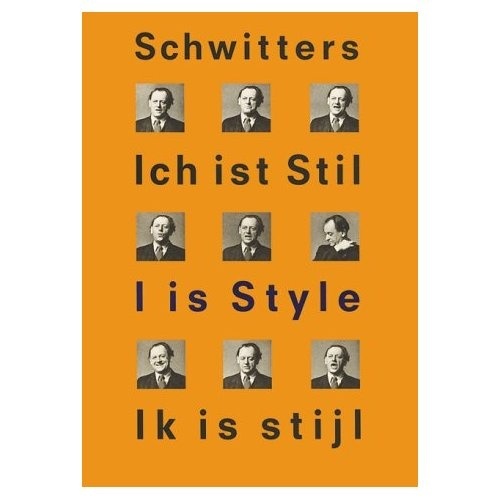 Kurt Schwitters: 'I is Style'