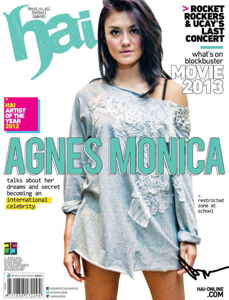 @Hai Magazine: Agnes Monica @Agnes Monica - Her Dreams & Secret Becoming International Celeb @AgnezMoDaily @AgnezmoARMY