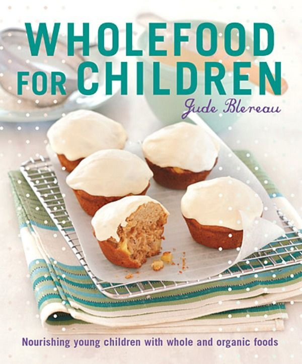 Looking for #healthyrecipes for kids? Jude Blereau's latest whole food recipe book is packed with recipes for children, aged 6 months to 7 years! #foodforkids #kidscookbooks
