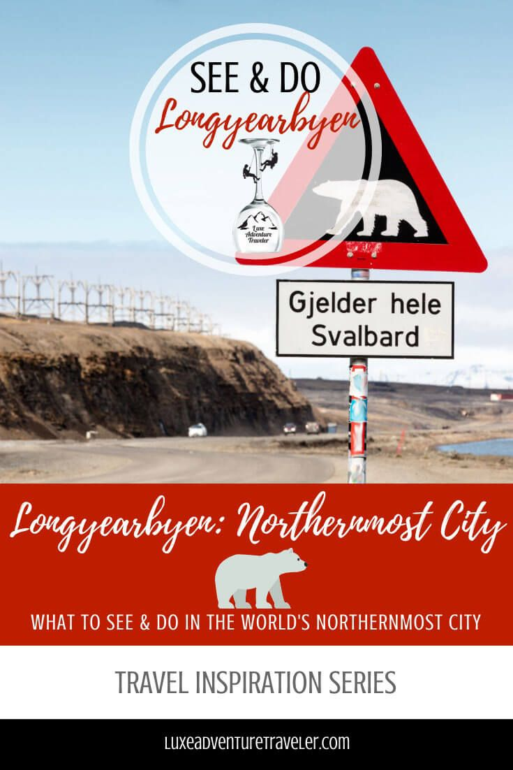 Longyearbyen The World S Northern Most City In 2020 Norway Travel Europe Travel Travel Globe