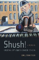 Shush!: Growing up Jewish Under Stalin