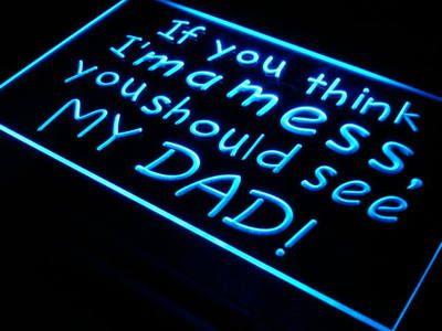 I281-б Я Беспорядок Вы Должны Увидеть Мой ПАПА ПРИВЕЛ Знак неонового Света Оптовые Dropshipping Включения/Выключения 7 цветов DHL