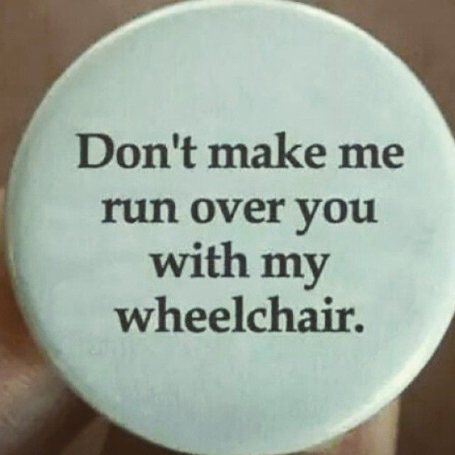 21 Best Wheelchair Humor Images On Pinterest