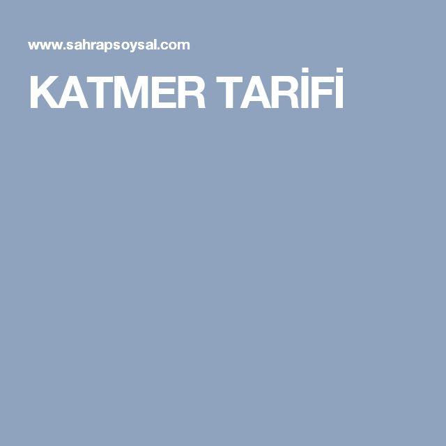 KATMER TARİFİ