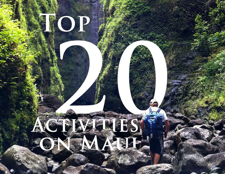 20 Best Activities #Maui has to offer!