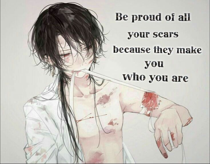i have sooo many scars, physically and emotionally