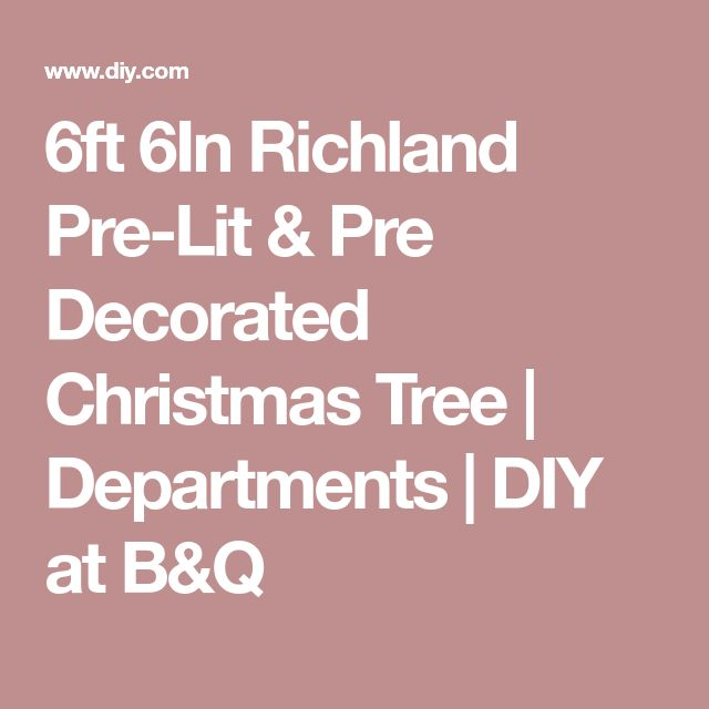 6ft 6In Richland Pre-Lit & Pre Decorated Christmas Tree | Departments | DIY at B&Q
