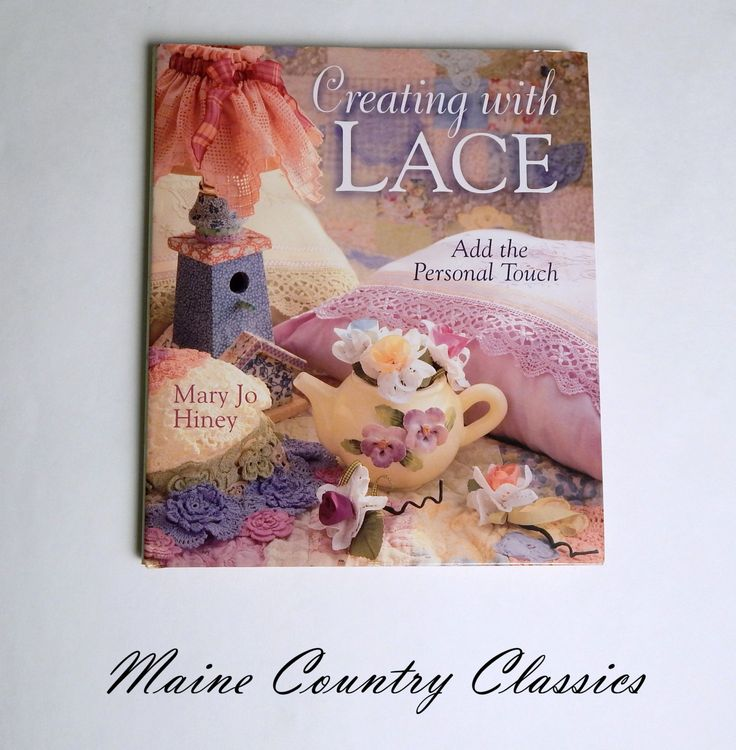 Creating With Lace Add The Personal Touch by Mary Jo Hiney HC with DJ Book by MaineCountryClassics on Etsy