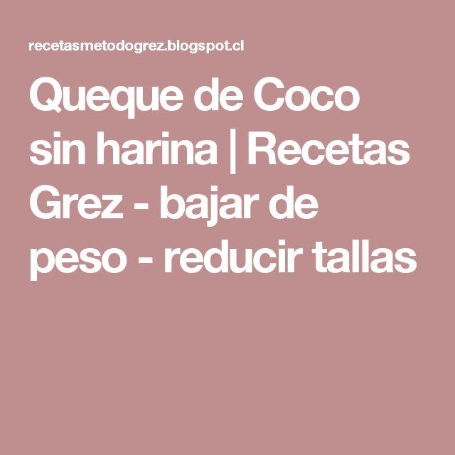 Queque de Coco sin harina         |          Recetas Grez - bajar de peso - reducir tallas