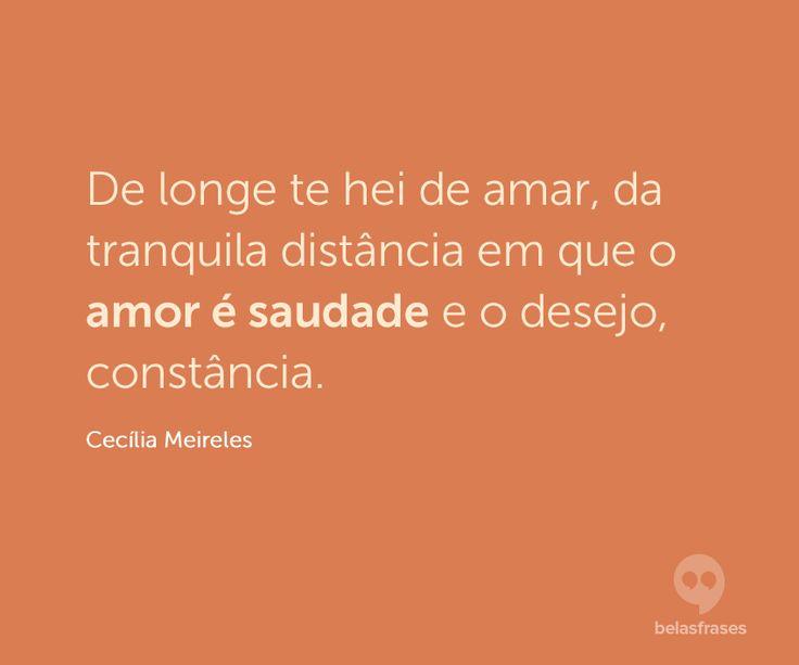 De longe te hei de amar, da tranquila distância em que o amor é saudade e o desejo, constância.