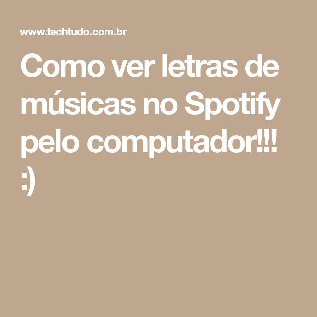 Como ver letras de músicas no Spotify pelo computador!!!  :)