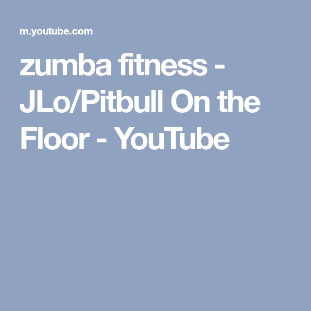 zumba fitness - JLo/Pitbull On the Floor - YouTube
