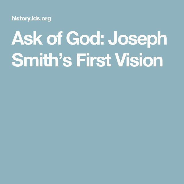 Ask of God: Joseph Smith's First Vision