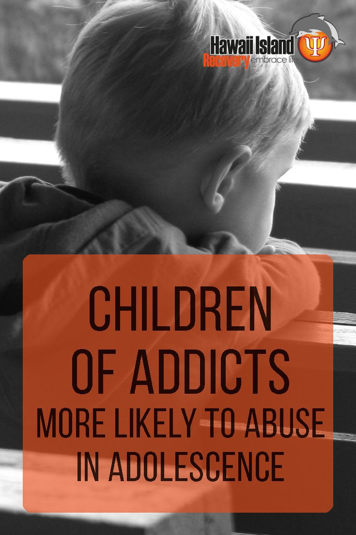 Children of Addicts and Alcoholics More Likely to Abuse in Adolescence #addiction #recovery #hawaii