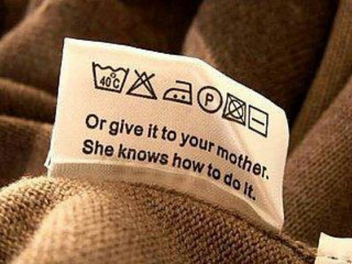Verpest je was niet, geef het direct aan je moeder! Hihi, goed advies! :-D