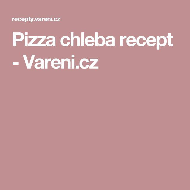 Pizza chleba recept - Vareni.cz