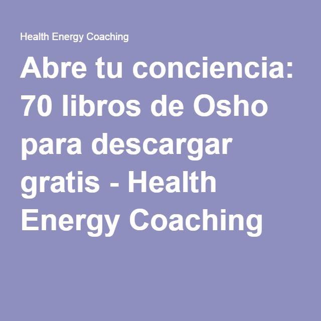 Abre tu conciencia: 70 libros de Osho para descargar gratis - Health Energy Coaching