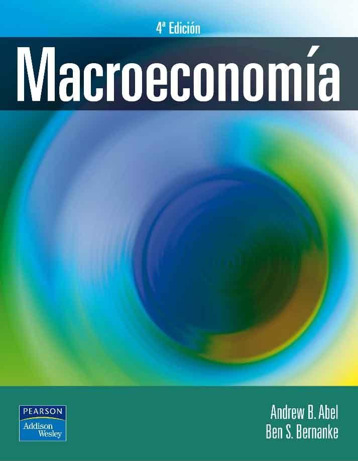 MACROECONOMÍA 4ED Autores: Abel B. Andrew y Ben S. Bernanke   Editorial: Pearson  Edición: 4 ISBN: 9788478290635 ISBN ebook: 9788478291182 Páginas: 794 Área: Economia y Empresa Sección: Economía
