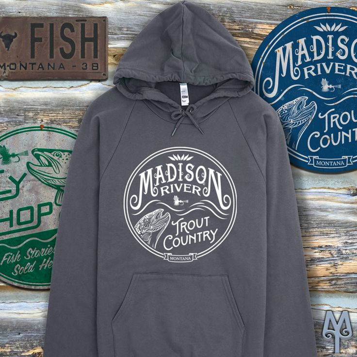 A Madison River Sweatshirt...This is exactly what you need for Fall fishing on the lower Madison River. The winds will be fierce on the river and you'll need a hoodie to protect your ears and hold onto your ball cap. It helps when the hoodie is 100% cotton fleece, breathable, yet extra thick for warmth.