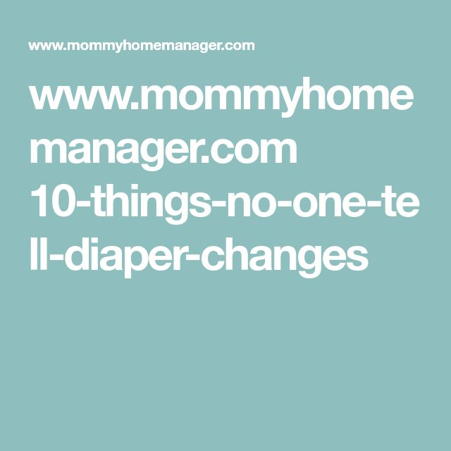 www.mommyhomemanager.com 10-things-no-one-tell-diaper-changes