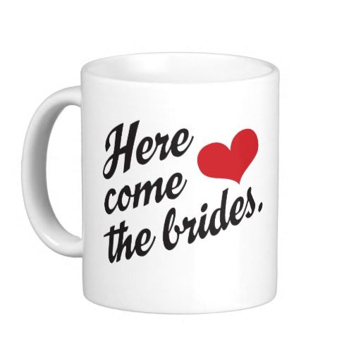 Here Come the Brides coffee mug for two brides designed by Equally Wed Magazine.