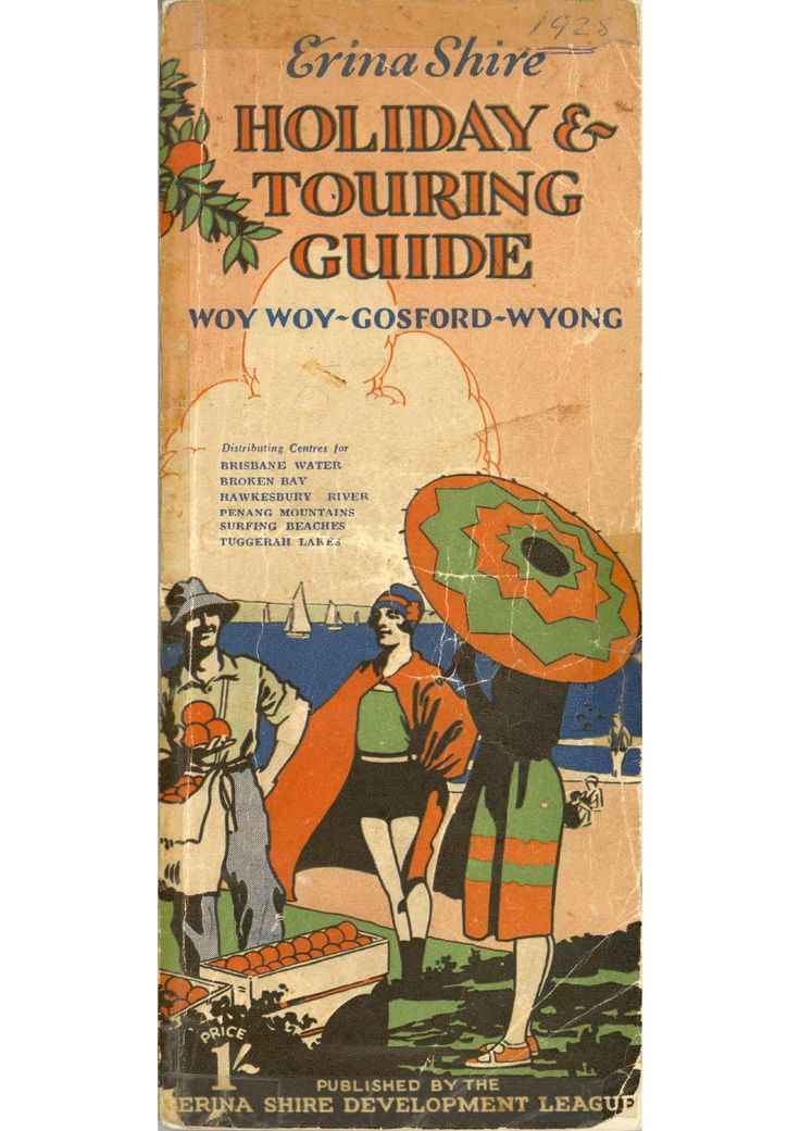 Erina Shire Holiday and Touring Guide 1928 This 1928 guide covers not only the Gosford district, but also Woy Woy and Wyong.