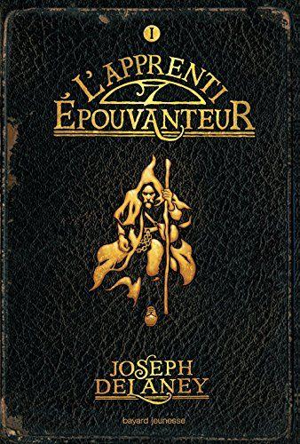 Joseph Delaney - L'Epouvanteur, tome 1 : L'apprenti-épouvanteur