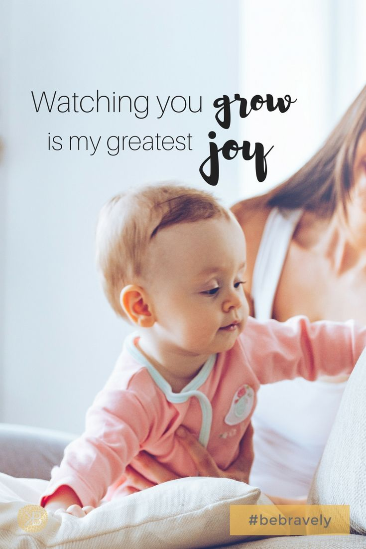 Watching You Grow Is My Greatest Joy Inspirationalquotes Quotes