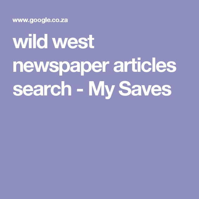 wild west newspaper articles search - My Saves