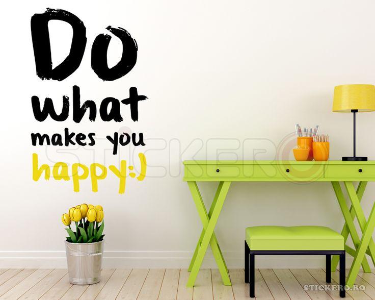 Do what makes you happy - sticker perete