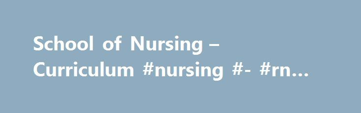 School of Nursing – Curriculum #nursing #- #rn #to #bsn http://uganda.nef2.com/school-of-nursing-curriculum-nursing-rn-to-bsn/  # RN-BSN Curriculum CSU General Education Requirements In addition to completing the 41 units of nursing coursework, students without a previously earned bachelor's degree* must complete at least 9 units of upper-division general education at California State University, Fullerton. Please note that if a student is not CSU GE Certified from a California Community…