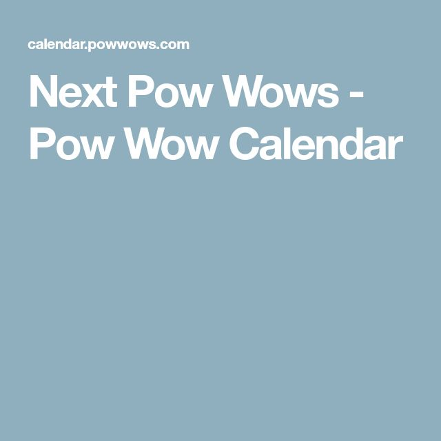 Next Pow Wows - Pow Wow Calendar