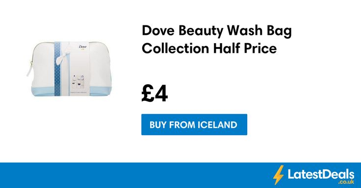 Dove Beauty Wash Bag Collection Half Price, £4 at Iceland
