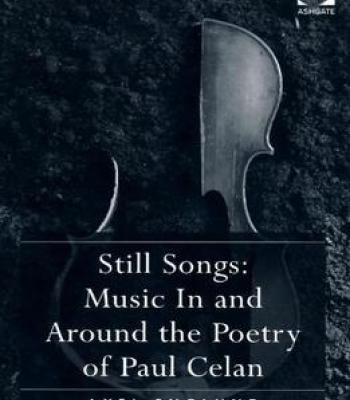Still Songs: Music In And Around The Poetry Of Paul Celan PDF