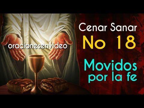 Cenar Sanar No 18  movidos por la fe...