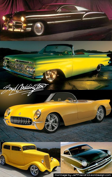 Car-building legend the late Boyd Coddington,  Boyd has built some of the sweetest hot rods in existence and is world renowned for his custom hot rods