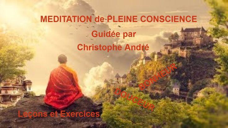 MEDITATION de PLEINE CONSCIENCE guidée par Christophe André
