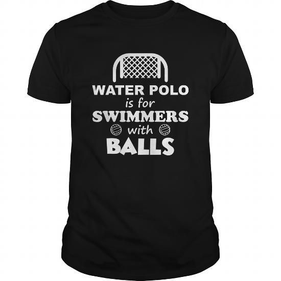 Awesome Water Polo Lovers Tee Shirts Gift for you or your family member and your friend:  Water Polo Is For Swimmers With Balls Tee Shirts T-Shirts