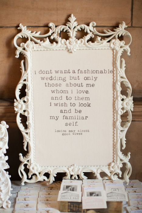A beautifully framed quote by Louisa May Alcott. Source: Laura Ivanova Photography #weddingquotes #weddingsigns