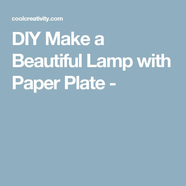DIY Make a Beautiful Lamp with Paper Plate -