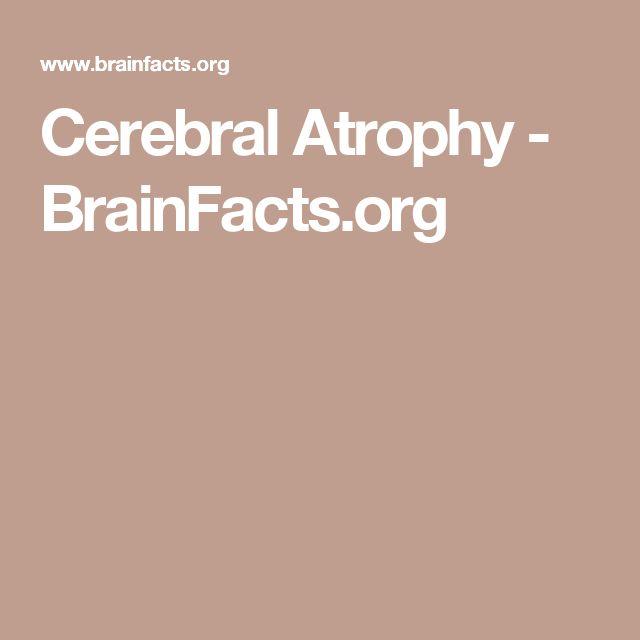 Cerebral Atrophy - BrainFacts.org