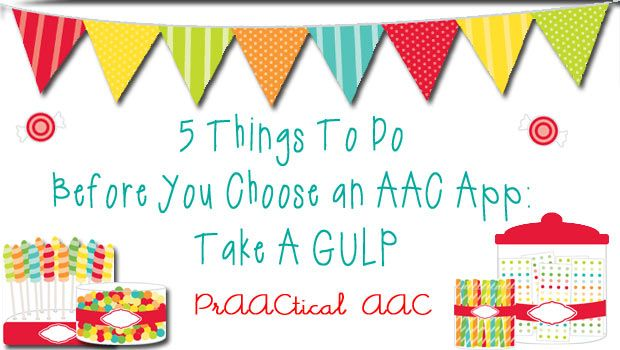 5 Things To Do Before You Choose an AAC App: Take A GULP