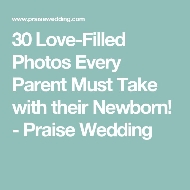 30 Love-Filled Photos Every Parent Must Take with their Newborn! - Praise Wedding