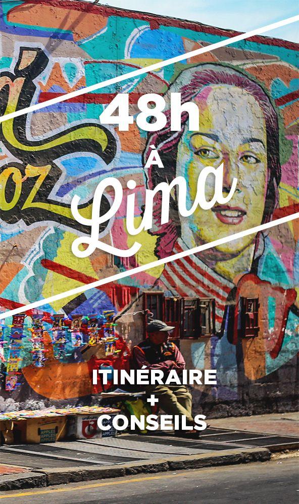 Que faire à Lima au Pérou en 48h? Voici notre suggestion d'un itinéraire (bien chargé!) avec attraits, restos, bars, et même hôtels!