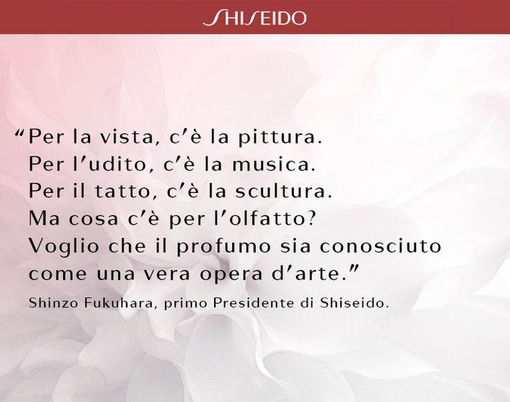 Un profumo è molto più di una semplice essenza. #citazione #ShiseidoArte www.shiseido.it