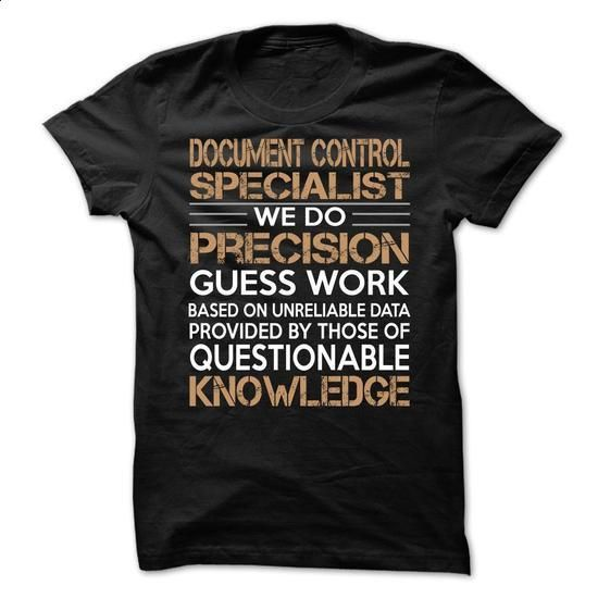 Document Control Specialist - #long sleeve t shirts #shirt designs. I WANT THIS => https://www.sunfrog.com/LifeStyle/Document-Control-Specialist-66371755-Guys.html?60505