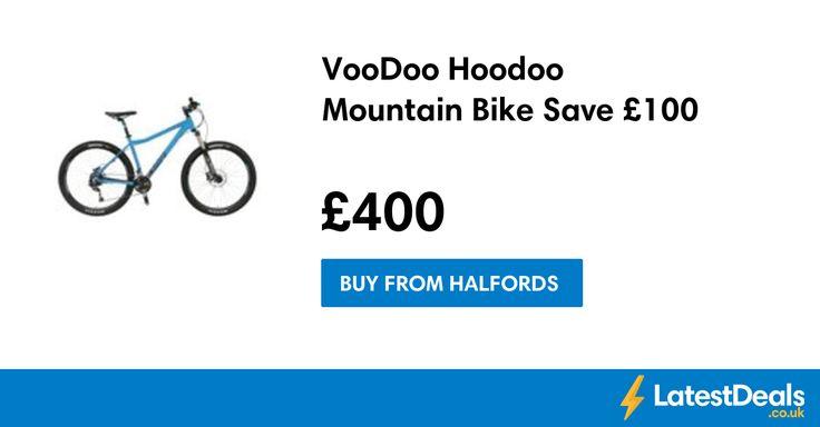VooDoo Hoodoo Mountain Bike Save £100, £400 at Halfords
