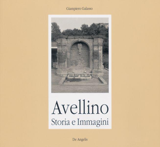 Avellino. Storia e Immagini